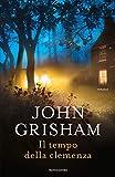Il tempo della clemenza (I thriller con Jake Brigance Vol. 3)