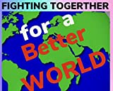 fighting together for a better world: bedside book to search for the ideal of life (english edition)