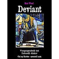 Deviant: Vergangenheit tot, Zukunft düster (German Edition)