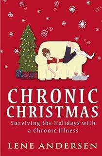 Chronic Christmas: Surviving the Holidays with a Chronic Illness