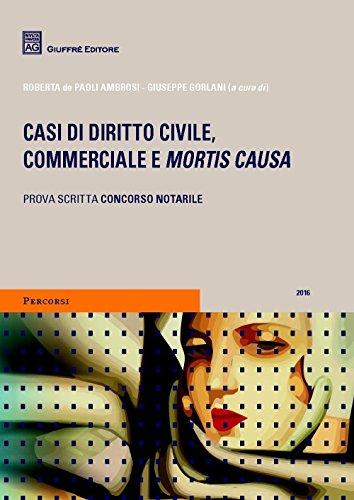 Casi di diritto civile, commerciale e mortis causa