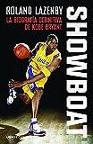 Showboat: La biografía definitiva de Kobe Bryant (Deportes)