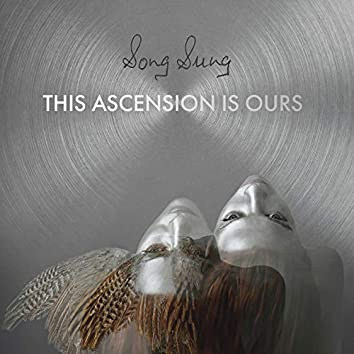 This Ascension is Ours