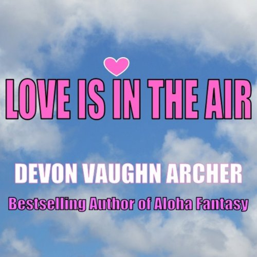 Love Is in the Air audiobook cover art