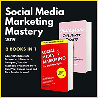 Social Media Marketing Mastery 2019: 2 in 1 Bundle     Advertising Secrets to Become an Influencer on Instagram, Youtube, Facebook, Twitter and More. Build Your Badass Brand and Earn Passive Income!              By:                                                                                                                                 Nathan Wells,                                                                                        Charlotte Sterling                               Narrated by:                                                                                                                                 Paul Bugallo,                                                                                        Jonathan Ostrander                      Length: 7 hrs and 3 mins     20 ratings     Overall 5.0