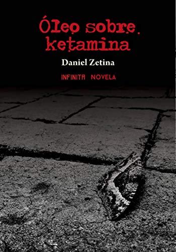 Óleo sobre ketamina: Novela