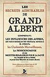 Les Secrets Admirables du Grand Albert: (1651) (French Edition)