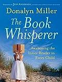 Image of The Book Whisperer: Awakening the Inner Reader in Every Child