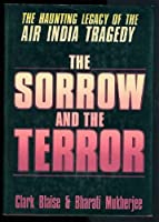 The Sorrow and the Terror: The Haunting Legacy of the Air India Tragedy 0670812048 Book Cover