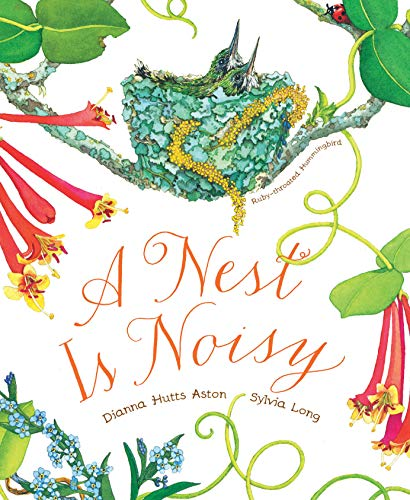 A Nest Is Noisy: (Nature Books for Kids, Children's Books Ages 3-5, Award Winning Children's Books)