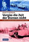 ZEITGESCHICHTE - Vergiss die Zeit der Dornen nicht - Ein Soldat der 24. Panzerdivision erlebt die sowjetische Front und den Kampf um Stalingrad - FLECHSIG Verlag (Flechsig - Geschichte/Zeitgeschichte)