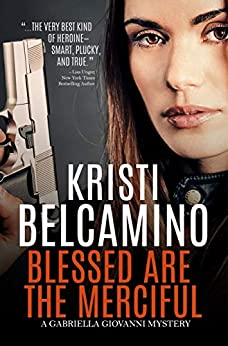 Blessed are the Merciful (Gabriella Giovanni Mystery Series - Novella Book 6) by [Kristi Belcamino]