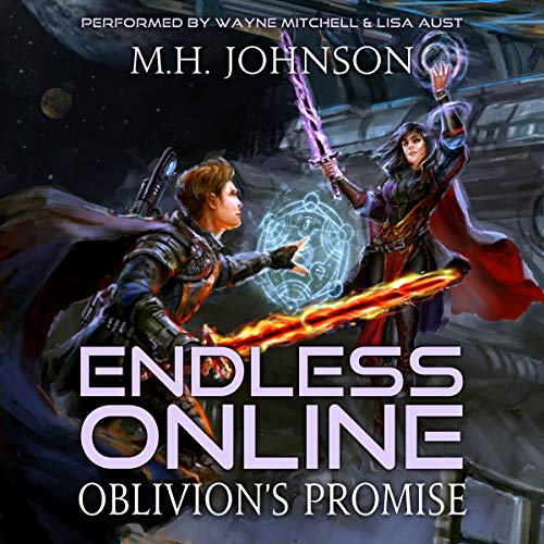 Oblivion's Promise     Endless Online: A LitRPG Adventure, Book 2              Written by:                                                                                                                                 M. H. Johnson                               Narrated by:                                                                                                                                 Wayne Mitchell,                                                                                        Lisa Aust                      Length: 10 hrs and 12 mins     7 ratings     Overall 4.9