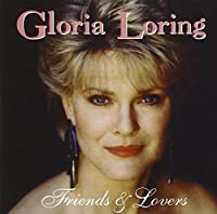 Friends And Lovers by Gloria Loring (2002-07-16)