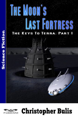 The Moon's Last Fortress: The Keys To Terra: Part 1 (English Edition)