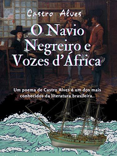 O Navio Negreiro e Vozes d'África