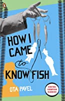 How I Came to Know Fish (Penguin Modern Classics)