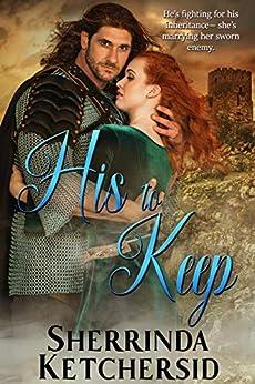 His to Keep: A Medieval Romance by [Sherrinda Ketchersid]
