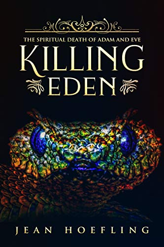 Book: Killing Eden - The Spiritual Death of Adam and Eve by Jean Hoefling
