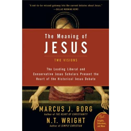 The Meaning of Jesus: Two Visions (Plus) (English Edition)