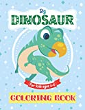 Big Dinosaur Coloring Book For Kids Ages 2-5: Great Gift for Girls, Boys. Baby Coloring Book 1 year, 12 months, 18 months. Cute Diplodocus, Triceratops, Tyrannosaurus and more.