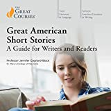 Great American Short Stories: A Guide for Writers and Readers - Jennifer Cognard-Black