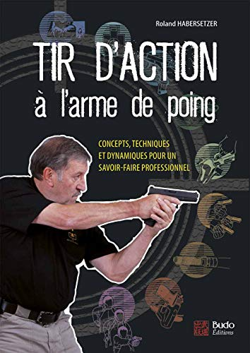 Tir d'action à l'arme de poing :...
