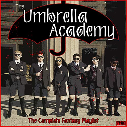 The Umbrella Academy - The Complete Fantasy Playlist