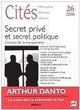 Cités, N° 26, 2006 - Secret privé et secret politique : L'illusion de la transparence
