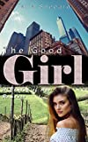 The Good Girl: A Coming of Age Romance (English Edition)