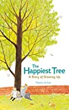 Image of The Happiest Tree: A Story of Growing Up