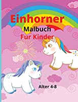 Einhoerner Faerbung Buch fuer Kinder: Amazing Faerbung & Aktivitaet mit Einhoernern Buch fuer Kinder im Alter von 4-8I