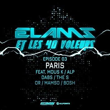 Elams et les 40 voleurs (feat. Dabs, Bosh, ALP, OR, The S, Mous-K, Mamso) [Episode 3]