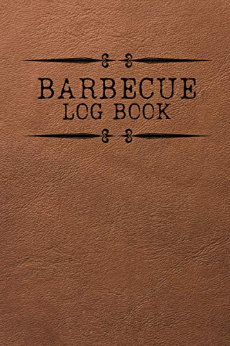 Barbecue Log Book: BBQ Log Book Tracker Journal | Record your barbecue process