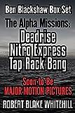 Ben Blackshaw Box Set – The Alpha Missions: Deadrise – Nitro Express – Tap Rack Bang (English Edition)