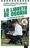 La Libreta de Osorio: Mi Modelo de Gestión