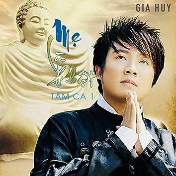 Mẹ Là Phật (Tâm Ca 1)