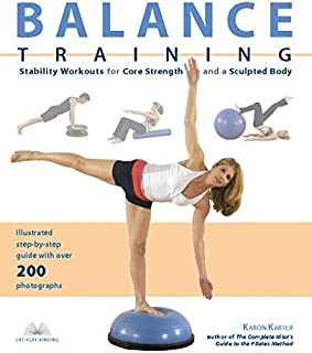Balance Training: Stability Workouts for Core Strength and a Sculpted Body