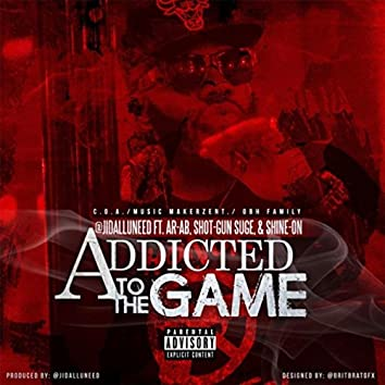 Addicted to the Game (feat. Ar-Ab, Shot-Gun Suge & Shine-On)