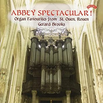 Abbey Spectacular! Organ Favourites from St. Ouen, Rouen