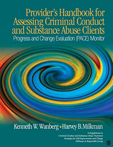 Provider's Handbook for Assessing Criminal Conduct and Substance Abuse Clients: Progress and Change Evaluation (PACE) Monitor