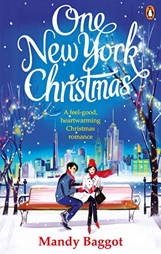 One New York Christmas: The perfect feel-good festive romance for autumn 2019 by [Mandy Baggot]
