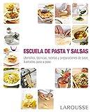 Escuela de pasta y salsas (Larousse - Libros Ilustrados/ Prácticos - Gastronomía)