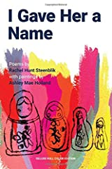 I Gave Her a Name--Deluxe, Full Color Edition Paperback