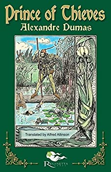 The Prince of Thieves  Tales of Robin Hood by Alexandre Dumas  Book One