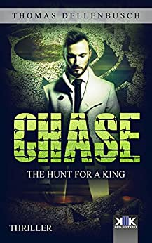 Chase: The Hunt for a King (Chase (EE) Book 2) by [Thomas Dellenbusch, Richard Urmston]