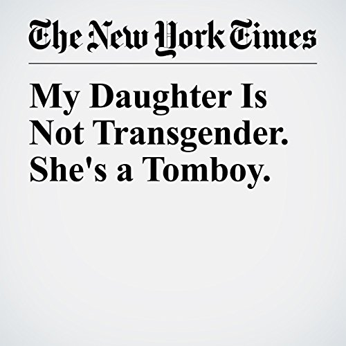My Daughter Is Not Transgender. She's a Tomboy. copertina