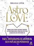Astrolove : Mieux se connaître grâce à l'astrologie pour une vie amoureuse épanouie (&H)