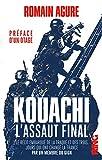 Kouachi - L'assaut final - Récit embarqué de la traque et des trois jours qui ont changé la France