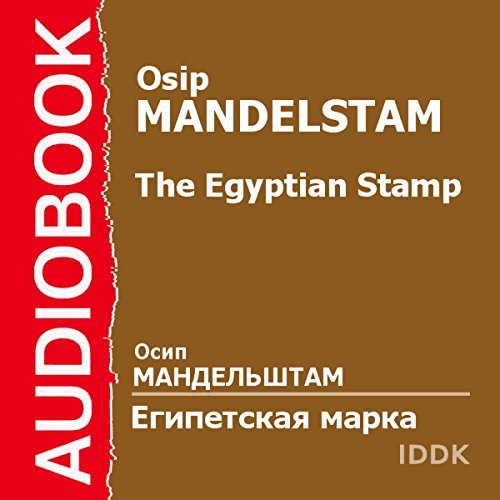 The Egyptian Stamp [Russian Edition]                   By:                                                                                                                                 Osip Mandelstam                               Narrated by:                                                                                                                                 Alexander Karlov                      Length: 1 hr and 17 mins     Not rated yet     Overall 0.0